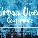 crossover conference‼︎