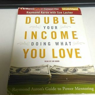Double Your Income Doing What Yo...
