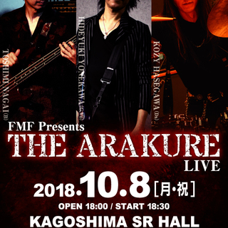 FMF Presents THE ARAKURE 【鹿児島】LIVE
