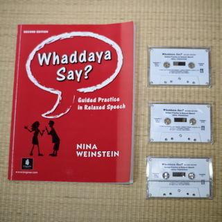 Whaddaya Say? 2E テキスト+テープ