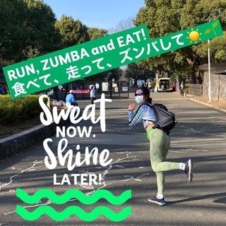 RUN, ZUMBA and EAT! 食べて、走って、ズンバし...